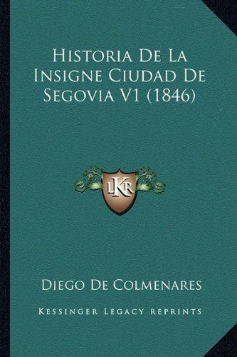 Historia de La Insigne Ciudad de Segovia V1 (1846)
