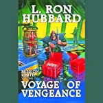 Voyage of Vengeance: Mission Earth, Volume 7   L. Ron Hubbard