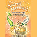 The Secret Mermaid: Underwater Magic & Reef Rescue (       UNABRIDGED) by Sue Mongredien Narrated by Eva Haddon