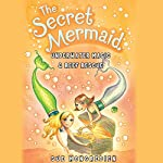 The Secret Mermaid: Underwater Magic & Reef Rescue | Sue Mongredien