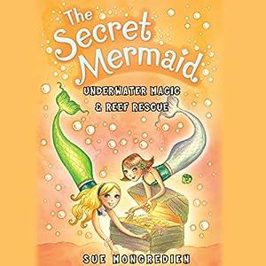 The Secret Mermaid: Underwater Magic & Reef Rescue Audiobook