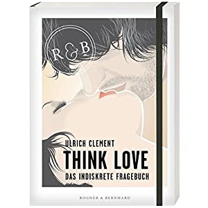 Think Love: Das indiskrete Fragebuch