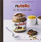 NUTELLA LES 30 RECETTES CULTES...