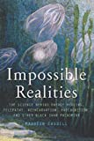 Impossible Realities: The Science Behind Energy Healing, Telepathy, Reincarnation, Precognition, and Other Black Swan Phenomena (1571746633) by Caudill, Maureen