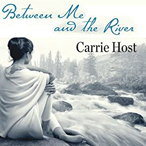 Between Me and the River: Living Beyond Cancer: A Memoir | [Carrie Host]