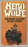 Too Many Clients (Nero Wolfe)