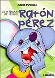 La Verdadera Historia del Raton Perez (Spanish Edition)