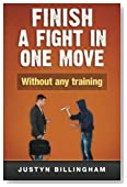 Finish a fight in ONE move: Without any training! (Martial Arts for Beginners) (Volume 4)