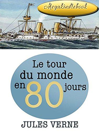 JULES VERNE - Le Tour du monde en quatre-vingts jours (annote) (French Edition)