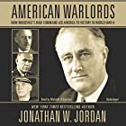 American Warlords: How Roosevelt's High Command Led America to Victory in World War II Hörbuch von Jonathan W. Jordan Gesprochen von: Malcolm Hillgartner