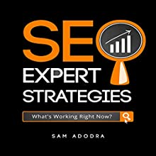 SEO Expert Strategies: SEO Consultant Spills His Secrets (       UNABRIDGED) by Sam Adodra Narrated by Rich Carr
