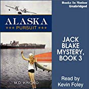 Alaska Pursuit: Jack Blake, Book 3 | M. D. Kincaid