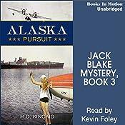 Alaska Pursuit: Jack Blake, Book 3 | M. D. Kincaid