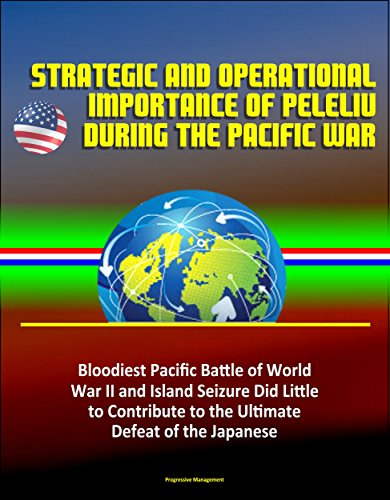 strategic-and-operational-importance-of-peleliu-during-the-pacific-war-bloodiest-pacific-battle-of-w