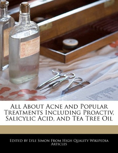 all-about-acne-and-popular-treatments-including-proactiv-salicylic-acid-and-tea-tree-oil