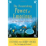 The Astonishing Power of Emotions ~ Jerry Hicks