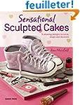 Sensational Sculpted Cakes: 9 Amazing...