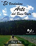 img - for El verdadero arte del buen vivir (CREER D A A D A n  1) (Spanish Edition) book / textbook / text book