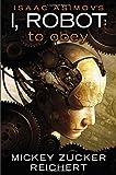 Isaac Asimov's I Robot: To Obey (0451464826) by Reichert, Mickey Zucker