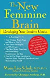 The New Feminine Brain: How Women Can Develop Their Inner Strengths, Genius, and Intuition (0743243064) by Mona Lisa Schulz