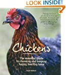 Chickens: The Essential Guide to Choo...
