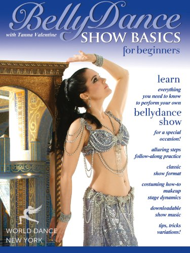 Bellydance Show Basics for Beginners, with Tanna Valentine - classic American Cabaret belly dance