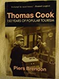 Thomas Cook 150 Years of Popular Tourism (0436201224) by Brendon