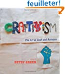 Craftivism: The Art of Craft and Acti...
