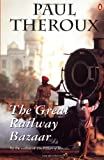 The Great Railway Bazaar : By Train Through Asia (014024980X) by Theroux, Paul