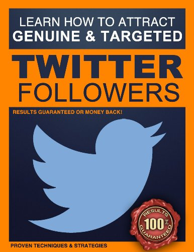 Twitter Followers: How to Attract 200+ Genuine and Targeted Twitter Followers Every Single Day – A Step-by-Step Twitter Formula: Twitter Followers – Strategies that are proven and guaranteed.
