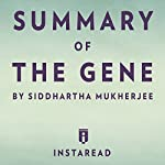 Summary of The Gene by Siddhartha Mukherjee | Includes Analysis |  Instaread