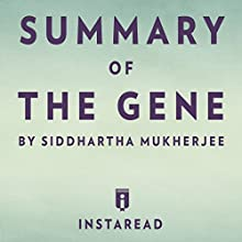 Summary of The Gene by Siddhartha Mukherjee | Includes Analysis Audiobook by  Instaread Narrated by Sam Scholl