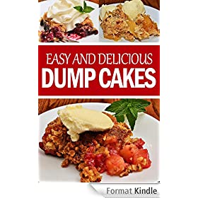 Easy and Delicious Dump Cakes! (English Edition)