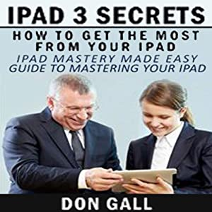 iPad 3 Secrets: How to Get the Most from Your iPad | [Don Gall]