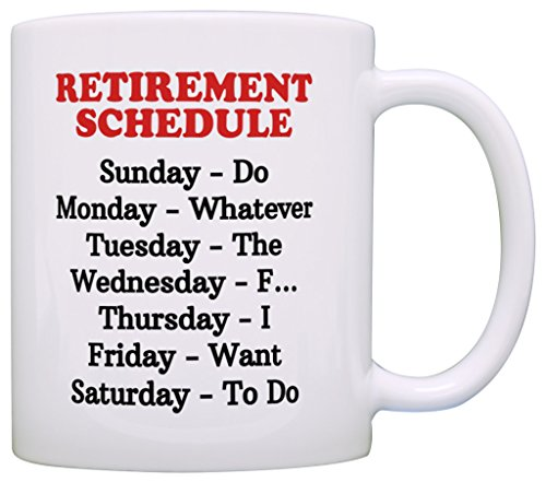 Retirement Days All Planned Out with the Retirement Schedule Cup