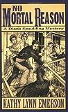 No Mortal Reason: A Diana Spaulding Mystery (Diana Spaulding Mystery series) (0977191346) by Emerson, Kathy Lynn