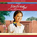 Josefina: An American Girl (       UNABRIDGED) by Valerie Tripp Narrated by Barbara Fox