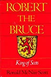 img - for Robert the Bruce, King of Scots Hardcover - April, 1989 book / textbook / text book