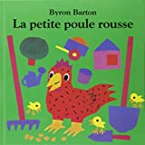La petite poule rousse / Byron Barton | Barton, Byron. Auteur