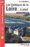 echange, troc Alain Dennecé - Les Châteaux de la Loire à pied