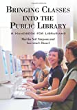 img - for Bringing Classes into the Public Library: A Handbook for Librarians book / textbook / text book
