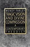 img - for Tragic Vision and Divine Compassion: A Contemporary Theodicy by Farley, Wendy 1st (first) Edition [Paperback(1990)] book / textbook / text book