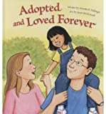 img - for [ ADOPTED AND LOVED FOREVER ] By Dellinger, Annetta E ( Author) 2009 [ Hardcover ] book / textbook / text book