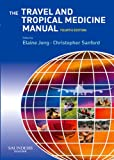 img - for The Travel and Tropical Medicine Manual book / textbook / text book