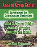 Image of Anne Of Green Gables : Three In One Set : Complete And Unabridged: Anne Of Green Gables : Anne Of Avonlea : Anne Of The Island