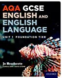 Jo Heathcote AQA GCSE English and English Language Unit 1 Foundation Tier