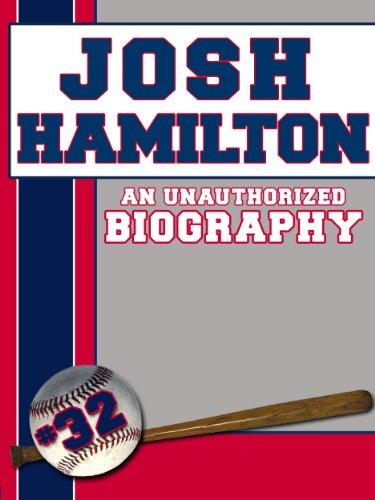 Josh Hamilton: An Unauthorized Biography (Baseball Biographies)