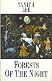 Forests of the Night (0044404026) by Lee, Tanith