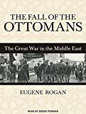 img - for The Fall of the Ottomans: The Great War in the Middle East book / textbook / text book