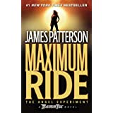 The Angel Experiment: A Maximum Ride Novelby James Patterson